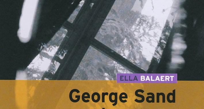 George Sand à Nohant de Ella Balaert